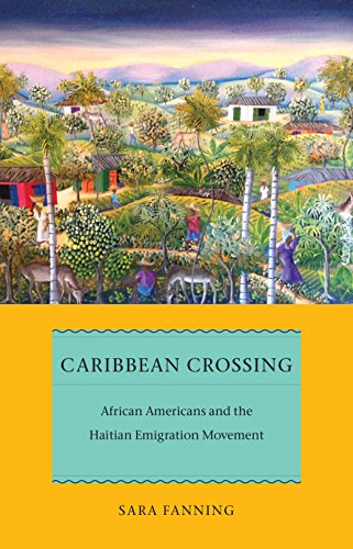 Caribbean Crossing: African Americans and the Haitian Emigration Movement (Early American Places): ...
