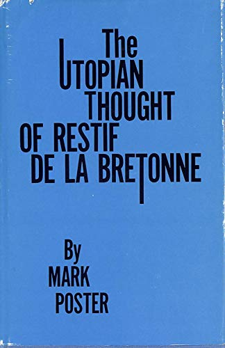 The Utopian Thought of Restif de la Bretonne (0814765513) by Mark Poster