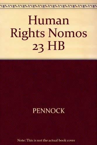 HUMAN RIGHTS [NOMOS XXIII]: Pennock, J. R. & Chapman, John W (Eds)