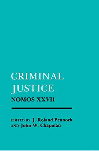 CRIMINAL JUSTICE [NOMOS XXVII]: Pennock, J. R. & Chapman, John W (Eds)