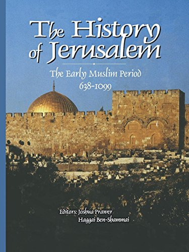 9780814766392: The History of Jerusalem: The Early Muslim Period 638-1099