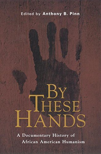 9780814766712: By These Hands: A Documentary History of African American Humanism