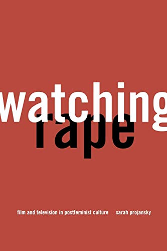 9780814766903: Watching Rape: Film and Television in Postfeminist Culture