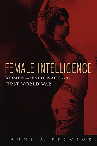 9780814766941: Female Intelligence: Women and Espionage in the First World War