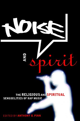9780814766996: Noise and Spirit: The Religious and Spiritual Sensibilities of Rap Music