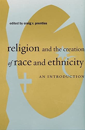 9780814767009: Religion and the Creation of Race and Ethnicity: An Introduction