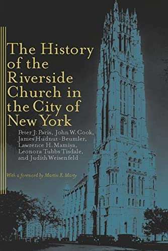 THE HISTORY OF THE RIVERSIDE CHURCH IN: Paris, Peter J.;