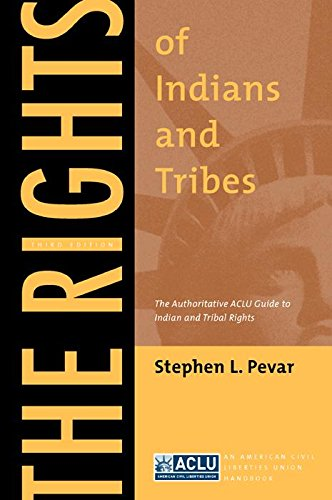 9780814767184: The Rights of Indians and Tribes: The Authoritative ACLU Guide to Indian and Tribal Rights, Third Edition (ACLU Handbook)