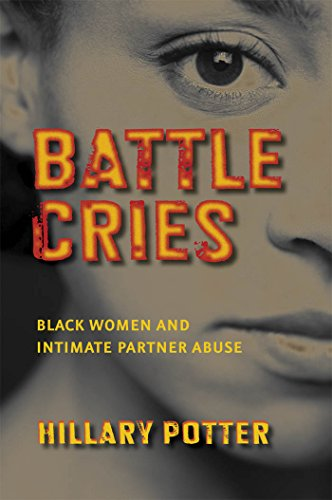 9780814767306: Battle Cries: Black Women and Intimate Partner Abuse