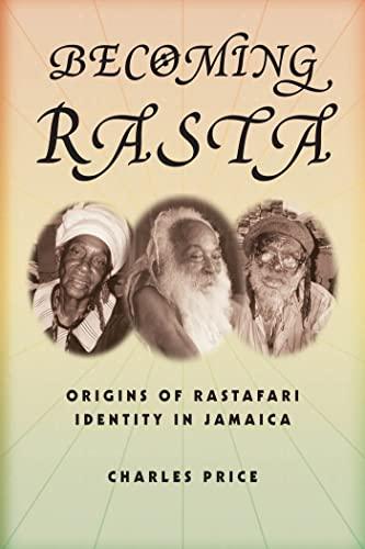 9780814767474: Becoming Rasta: Origins of Rastafari Identity in Jamaica