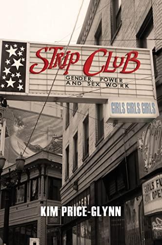 Strip Club: Gender, Power, and Sex Work (Intersections): Price-Glynn, Kim