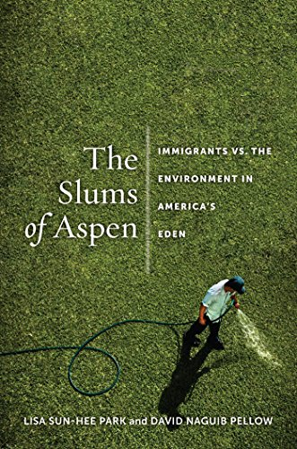 9780814768037: The Slums of Aspen: Immigrants vs. the Environment in America's Eden (Nation of Nations)