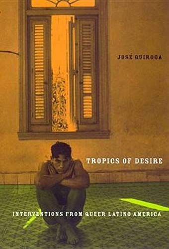9780814769522: Tropics of Desire: Interventions from Queer Latino America (Sexual Cultures)