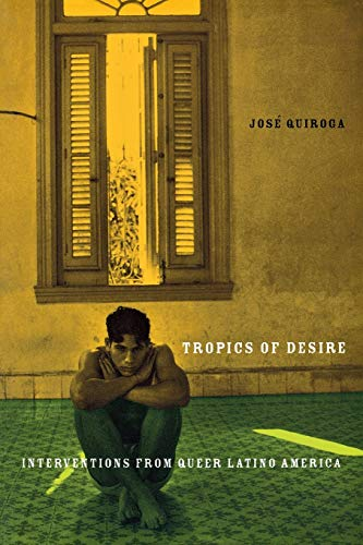 9780814769539: Tropics of Desire: Interventions from Queer Latino America (Sexual Cultures)
