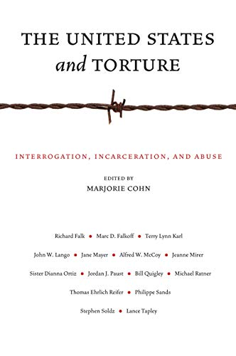 9780814769829: The United States and Torture: Interrogation, Incarceration, and Abuse