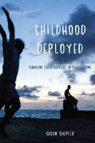 9780814770252: Childhood Deployed: Remaking Child Soldiers in Sierra Leone