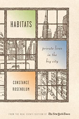 Habitats: Private Lives in the Big City: Rosenblum, Constance
