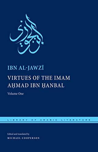 Virtues of the Imam Ahmad ibn Hanbal: Volume One (Library of Arabic Literature): Ibn al-Jawzi