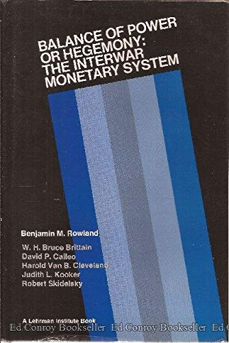 9780814773680: Balance of Power or Hegemony: The Interwar Monetary System (A Lehrman Institute book)