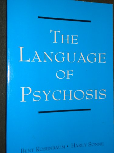 9780814774038: The Language of Psychosis