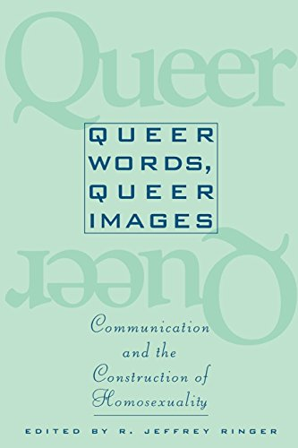 9780814774403: Queer Words, Queer Images: Communication and the Construction of Homosexuality