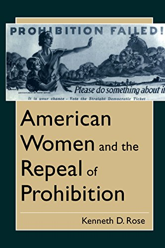 American Women and the Repeal of Prohibition American Social Experience Series: Kenneth D. Rose