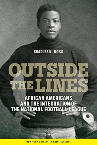 9780814774960: Outside the Lines: African Americans and the Integration of the National Football League
