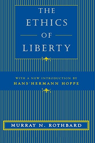 9780814775066: The Ethics of Liberty