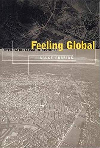 9780814775134: Feeling Global: Internationalism in Distress (Cultural Front)