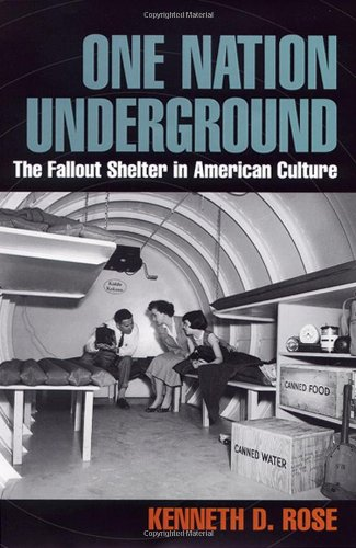 9780814775226: One Nation Underground: The Fallout Shelter in American Culture