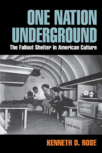 9780814775233: One Nation Underground: The Fallout Shelter in American Culture (American History and Culture)