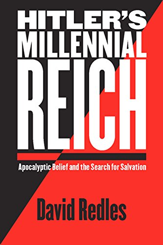 Hitler s Millennial Reich: Apocalyptic Belief and: David Redles