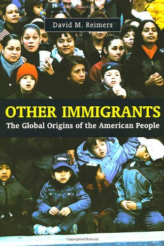 Other Immigrants The Global Origins of the: David M. Reimers
