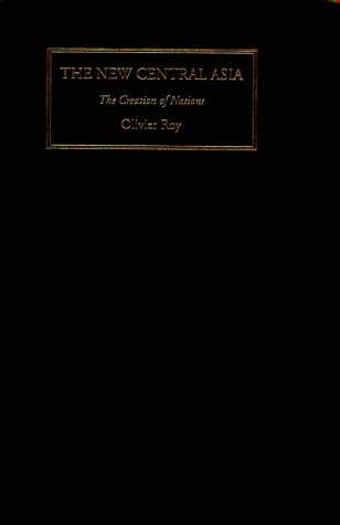 9780814775547: The New Central Asia: The Creation of Nations