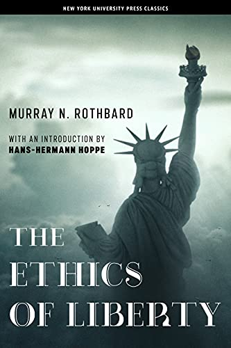 9780814775592: The Ethics of Liberty