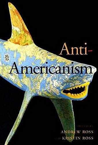 9780814775660: Anti-Americanism