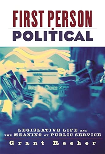 9780814775752: First Person Political: Legislative Life and the Meaning of Public Service