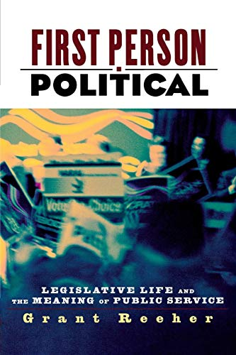 9780814775769: First Person Political: Legislative Life and the Meaning of Public Service