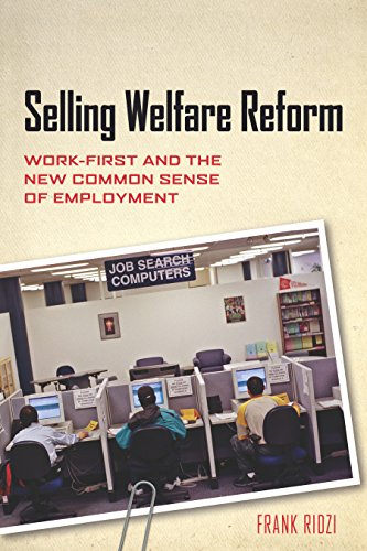 9780814775943: Selling Welfare Reform: Work-First and the New Common Sense of Employment
