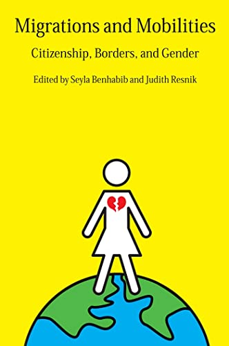 9780814775998: Migrations and Mobilities: Citizenship, Borders, and Gender
