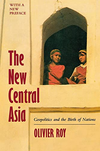 The New Central Asia: Geopolitics and the Birth of Nations