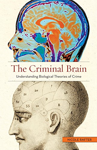 9780814776131: The Criminal Brain: Understanding Biological Theories of Crime
