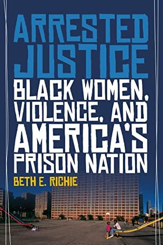 9780814776223: Arrested Justice: Black Women, Violence, and America's Prison Nation
