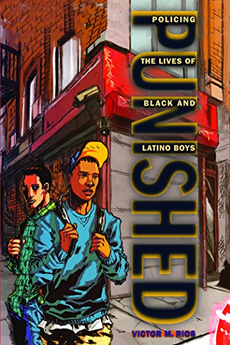 9780814776377: Punished: Policing the Lives of Black and Latino Boys (New Perspectives in Crime, Deviance, and Law)