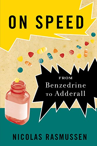 9780814776391: On Speed: From Benzedrine to Adderall