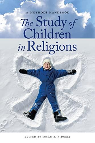 The Study of Children in Religions: A Methods Handbook: Ridgely, Susan B.