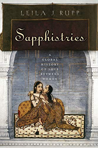 9780814777268: Sapphistries: A Global History of Love between Women (Intersections)