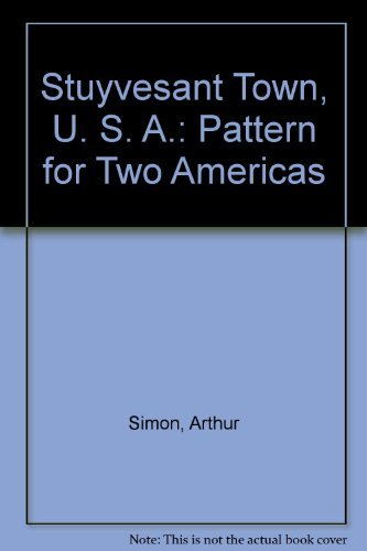 9780814777503: Stuyvesant Town, U. S. A.: Pattern for Two Americas