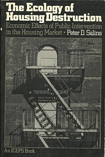 9780814778128: The Ecology of Housing Destruction: Economic Effects of Public Intervention in the Housing Market