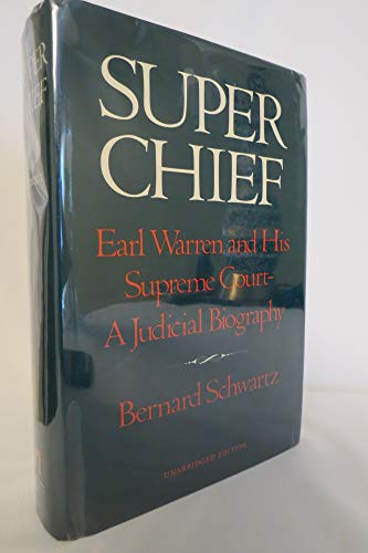 9780814778258: Super Chief: Earl Warren and His Supreme Court, A Judicial Biography
